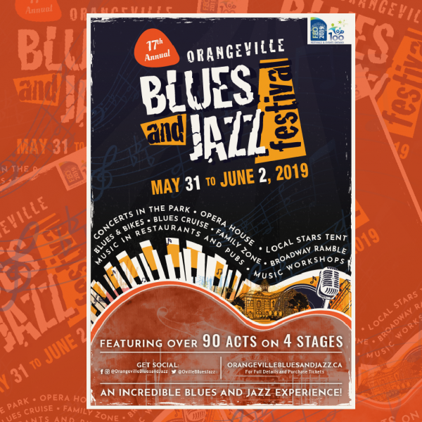 THE 17TH ANNUAL ORANGEVILLE BLUES AND JAZZ FESTIVAL ANNOUNCES MUCH-ANTICIPATED SCHEDULE AND LINE-UP FOR 2019