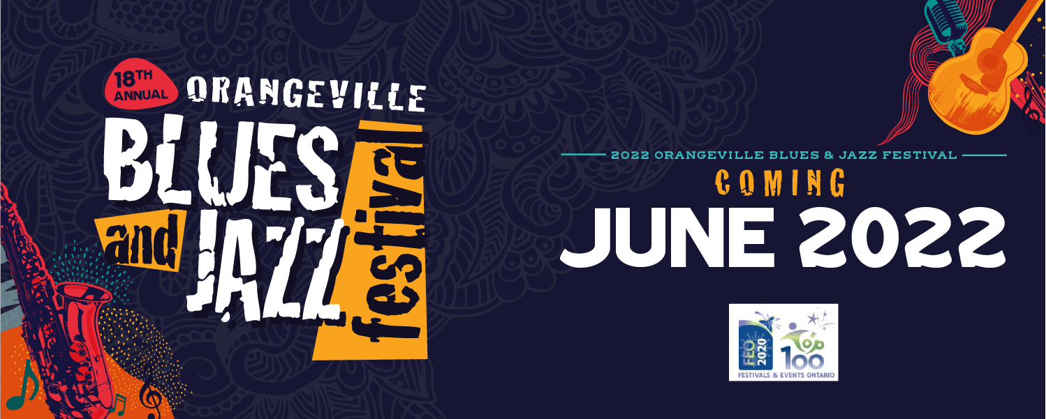 2022 Orangeville Blues and Jazz Festival Coming June 2022